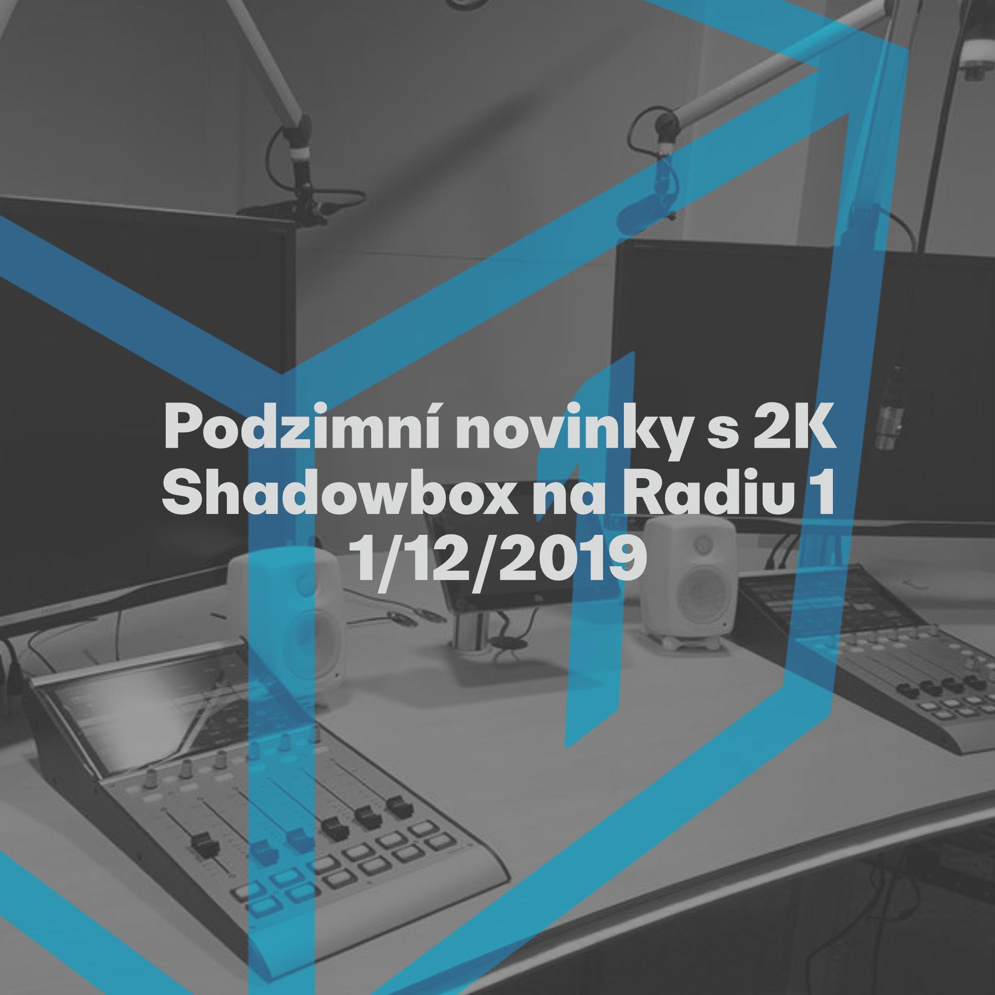 Shadowbox @ Radio 1 01/12/2019: Novinky z nového studia
